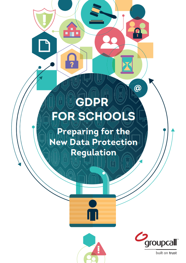 Groupcall ebook: GDPR for schools - Preparing for the data protection regulation